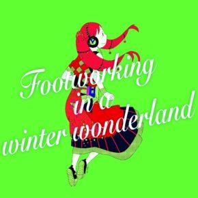クリスマスソングです。Footworking in a winter wonderland【磁気P a.k.a otomoni】